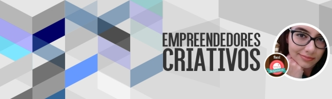 empreendedores criativos
